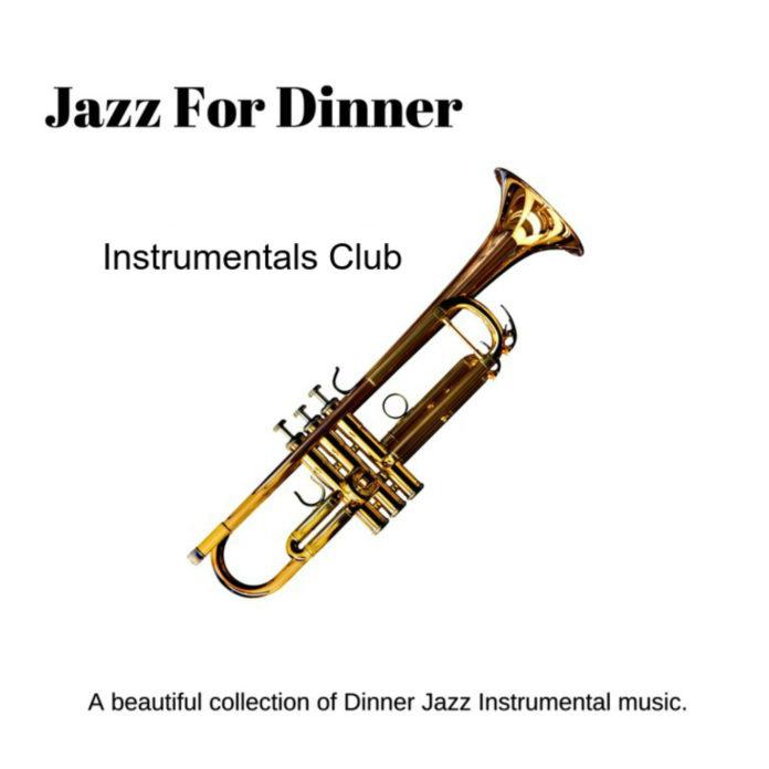 Instrumentals Club - Jazz For Dinner