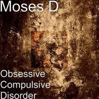 Moses D - Obsessive Compulsive Disorder