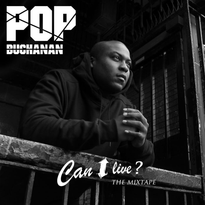 POP Buchanan - Can I Live Mixtape