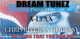 A-Lexx - Nothing That You Can Do (ft. Chris Rivers and Oddessy)