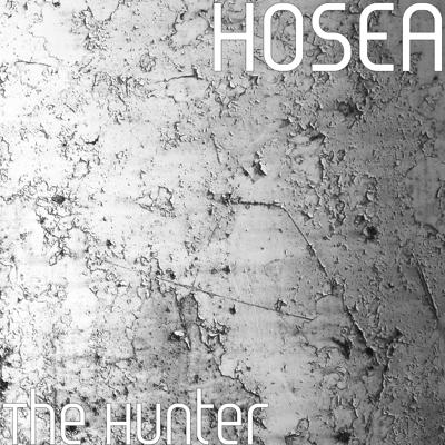 Hosea - The Hunter