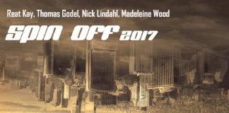 Reat Kay, Thomas Godel, Nick Lindahl & Madeleine Wood - Spin Off 2017