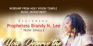 BRANDY N. LEE , YOU DESERVE THE GLORY LORD, Gospel Music, Gospel, Music,
