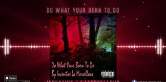 Incentive La Marvellous - Do What Your Born to Do