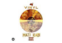 Mazi KaBi - Vinyl (Prod By 3rd The Writer)