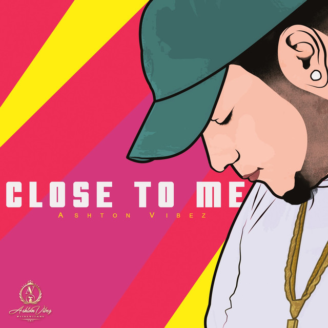 Ashton Vibez - Close to Me