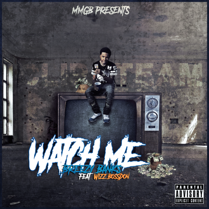 Breezy Bank$ - Watch Me