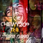 Chewy2UP - The Upbringing