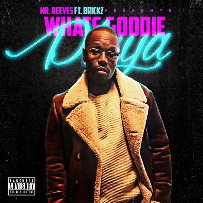 Mr. Reeves feat Brickz - What's Goodie Playa?