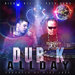 Richie Beezy and Rock Dawg - Dub K All Day