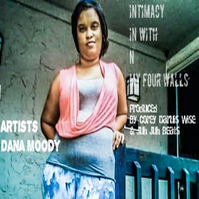 Dana Moody - Intimacy Within My 4 Walls