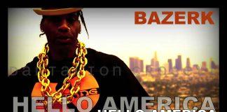 Bazerk - Hello America