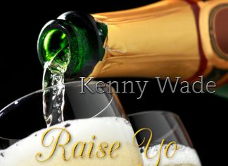 Kenny Wade - Raise Yo Glasses