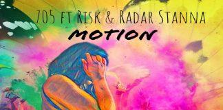 705 - Motion ft Risk & Radar Stanna