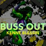 Kenne Blessin - Buss Out