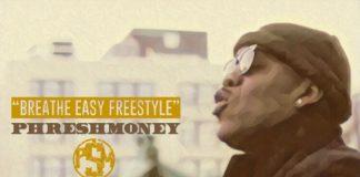 Phresh Money - Breathe Easy Freestyle