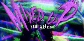 Ben Grizz - Mixed Up