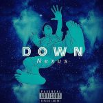 Nexus - Down ( Pro. Dammed )