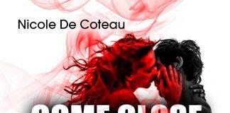 Nicole De Coteau - Come Close To Me