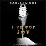 Sault & Light - I've Got Joy