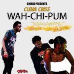 Cleva Criss - Wah-Chi-Pum (Macaroni)