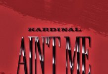 Kardinal Ft. Official Ty - Ain't Me