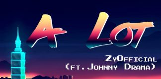 ZyOfficial Ft. Johnny Drama - A lot (prod. MillyBeats)