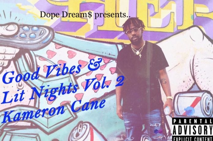 Kameron Cane - Good Vibes & Lit Nights 2