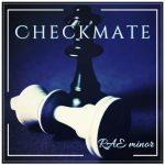 Rae Minor - Checkmate