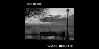 Dre Dupre - Waves Freestyle