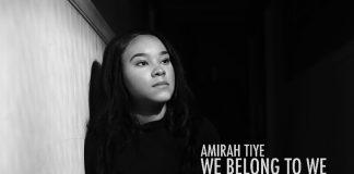 Amirah Tiye - We Belong To We