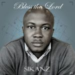 Sikanz - Bless the Lord