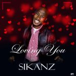 Sikanz - Loving You