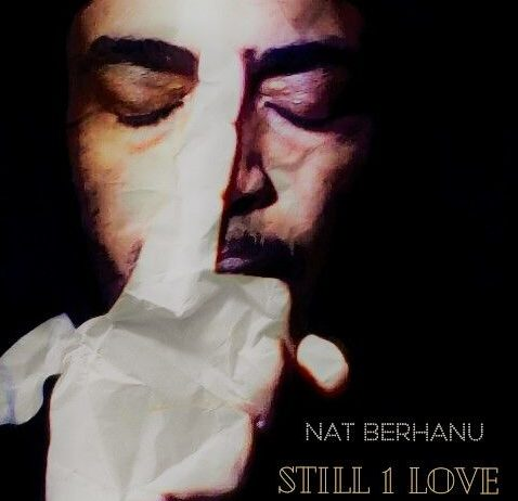 Nat Berhanu - Still 1 Love