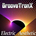 GrooveTronX - Electric Aesthetic