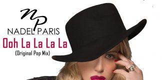 Nadel Paris - Ooh La La La ( Original Pop Mix)