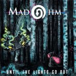 MadOhm - Until The Lights Go Out