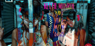 Kettie Munroe - Kids Play With Guns