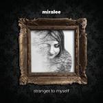 Miralee - Stranger To Myself