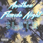 SL8TR - Another Florida Night EP
