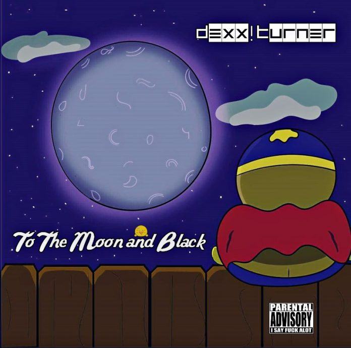 Dexx! Turner - To the Moon and Black