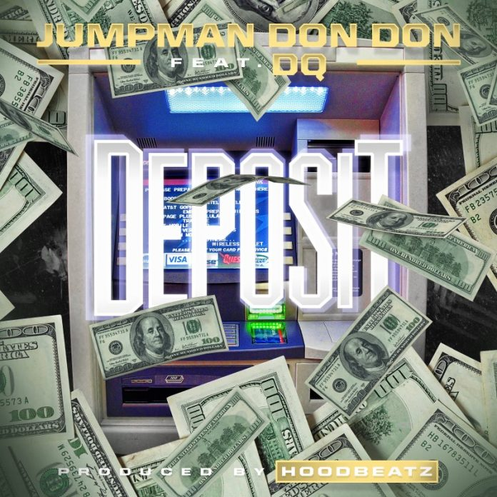 Deposit - Jumpman Don Don Feat DQ