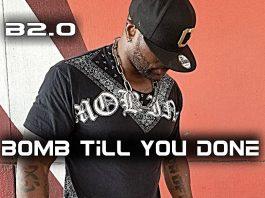 B2.0 - BOMB TILL YOU DONE
