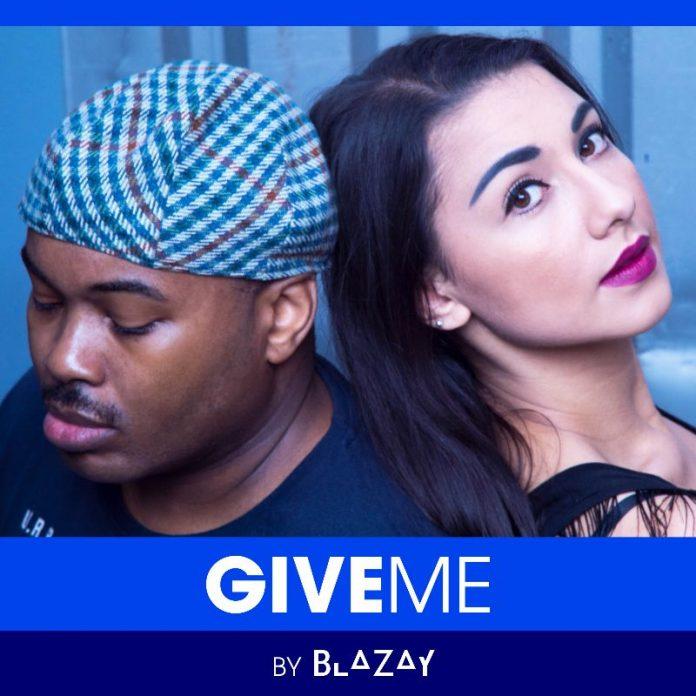 Blazay - Give me