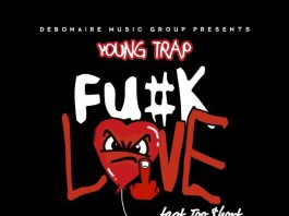 Young Trap (feat. Too $hort) - Fuck Love