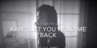 MotorCity Izzy - Kant Let You Hold Me Back ft. O.G. Viibez