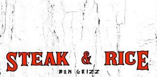 Ben Grizz - Steak and Rice