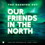 The Haunted Guy - Our Friends in the North (Radio Edit)