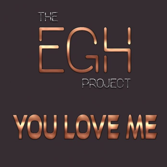 The EGH Project - You Love Me