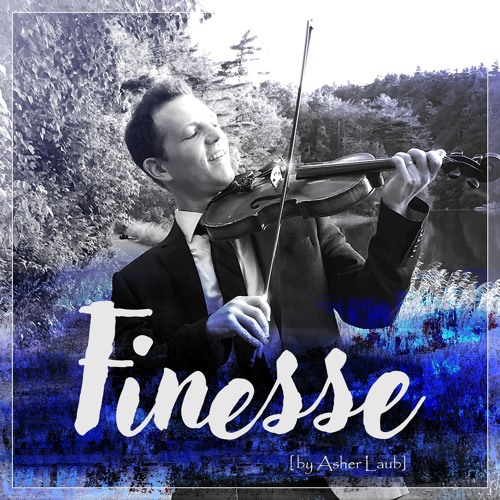 Asher Laub - Finesse